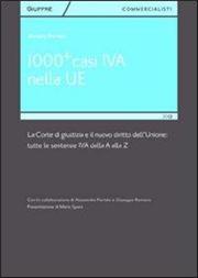 1000+ casi IVA nella UE. La corte di giustizia e il nuovo diritto dell'Unione. Tutte le sentenze IVA dalla A alla Z
