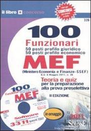 100 funzionari. 50 posti profilo giuridico 50 posti profilo economico. MEF (Ministero economia e finanze-SSEF). Con CD-ROM