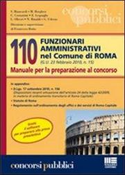 110 funzionari amministrativi nel Comune di Roma. Manuale per la preparazione al concorso