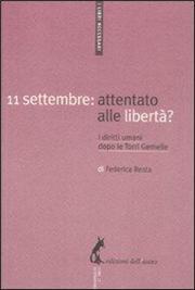 11 settembre: attentato alle libertà? I diritti umani dopo le Torri Gemelle