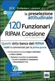 120 Funzionari RIPAM coesione. La preselezione attitudinale. Con software di simulazione