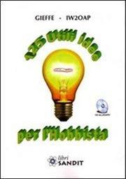 125 utili idee per l'hobbista. Con CD-ROM