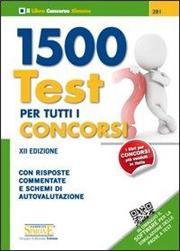 1500 test per tutti i concorsi. Con risposte commentate e schemi di autovalutazione