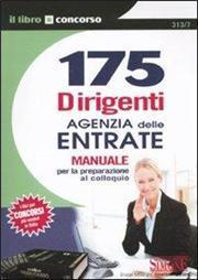 175 dirigenti Agenzia delle entrate. Manuale per la preparazione al colloquio