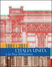 1861/2011. L'Italia unita e la sua biblioteca