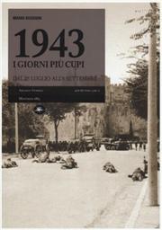 1943, i giorni più cupi dal 25 luglio all'8 settembre