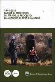 1944-2011 Padule di Fucecchio. La strage, il processo, la memoria di una comunità