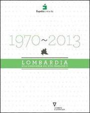 1970-2013. Lombardia nell'esperienza dei suoi presidenti