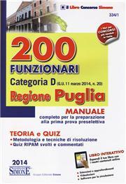 200 funzionari categoria D. Regione Puglia. Manuale completo per la preparazione alla prima prova preselettiva. Con espansione online