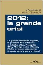2012. La grande crisi