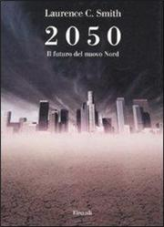 2050. Il futuro del nuovo Nord