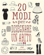20 modi per disegnare un abito. Indossa la tua fantasia!