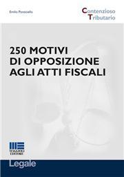 250 motivi di opposizione agli atti fiscali