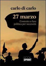 27 Marzo costretto a fare politica per necessità