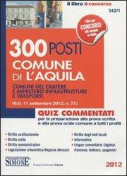 300 posti comune di l'Aquila. Comuni del cratere e ministero infrastrutture e trasporti. Quiz commentati