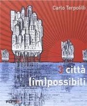3 città (im)possibili. Ediz. multilingue