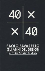 40X40. Paolo Favaretto. Gli anni del design. Ediz. italiana e inglese