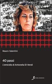 40 passi. Omicidio di Antonella Di Veroli