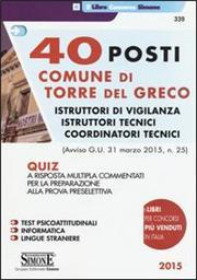 40 posti comune di Torre del Greco. Istruttori di vigilianza, istruttori tecnici, coordinatori tecnici. Quiz a risposta multipla commentati per la preparazione...
