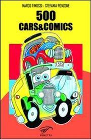 500, cars&comics. Il cinquino e le altre vetture famose tra fumetti e cartone