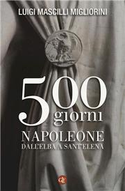 500 giorni. Napoleone dall'Elba a Sant'Elena