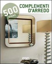 500 tricks. Complementi d'arredo. Ediz. italiana, inglese, spagnola e portoghese