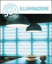 500 tricks. Illuminazione. Ediz. multilingue