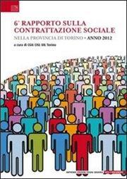6° Rapoprto sulla contrattazione sociale nella provincia di Torino