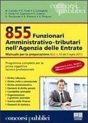 855 Funzionari amministrativo-tributari nell'Agenzia delle Entrate. Manuale per la preparazione