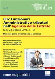 892 funzionari amministrativo-tributari nell'Agenzia delle Entrate. Manuale per la preparazione al concorso