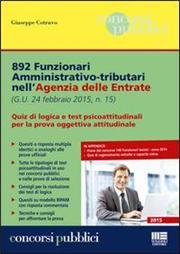 892 funzionari amministrativo-tributari nell'Agenzia delle Entrate. Quiz di logica e test psicoattitudinali