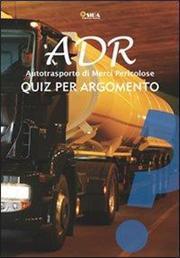 ADR quiz per argomento. Autotrasporto di merci pericolose