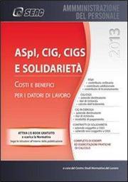 ASPI, CIG, CIGS e solidarietà. Costi e benefici per i datori di lavoro