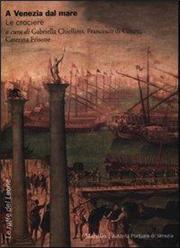 A Venezia dal mare. Le crociere