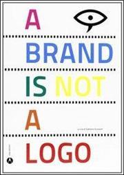 A brand is not a logo, Ediz. italiana