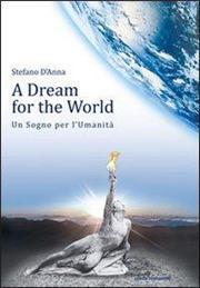 A dream for the worldUn sogno per l'umanità