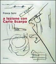A lezione con Carlo Scarpa. Con CD Audio