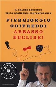 Abbasso Euclide! Il grande racconto della geometria contemporanea