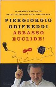 Abbasso Euclide! Il grande racconto della geometria contemporanea. Ediz. illustrata