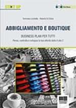 Abbigliamento e boutique. Business plan per tutti. Con CD-ROM