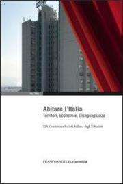 Abitare l'Italia. Territori, economie, diseguaglianze. XIV Conferenza Società italiana degli urbanisti