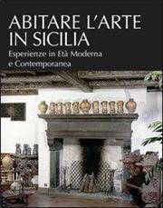Abitare l'arte in Sicilia. Esperienze in età moderna e contemporanea