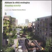 Abitare la città ecologicaHousing ecocity