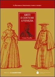 Abiti e costumi a Venezia (rist. anast. Venezia, 1590)