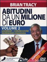 Abitudini da un milione di euro. 2 DVD. Vol. 2: LeadershipComunicazioneIndipendenza finanziaria.