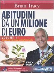 Abitudini da un milione di euro. 3 DVD. Vol. 1: MotivazioneGestione del tempoVendita.