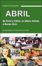 Abril. Da Perón a Videla: un editore italiano a Buenos Aires