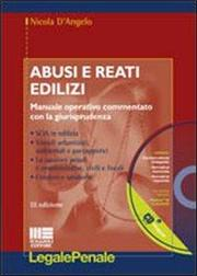 Abusi e reati edilizi. Con CD-ROM