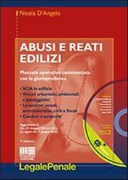 Abusi e reati edilizi. Manuale operativo commentato con la giurisprudenza. Con CD-ROM