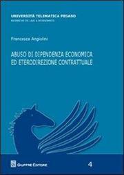 Abuso di dipendenza economica ed eterodirezionale contrattuale